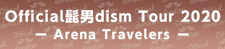 Official髭男dism Tour 2020 - Arena Travelers -
